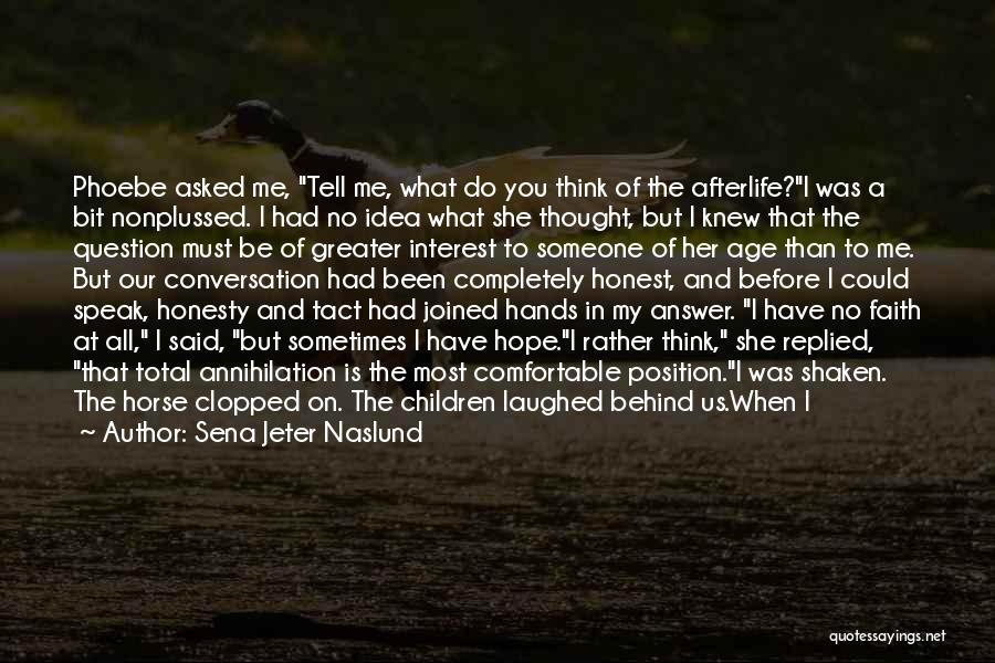 Faith Shaken Quotes By Sena Jeter Naslund