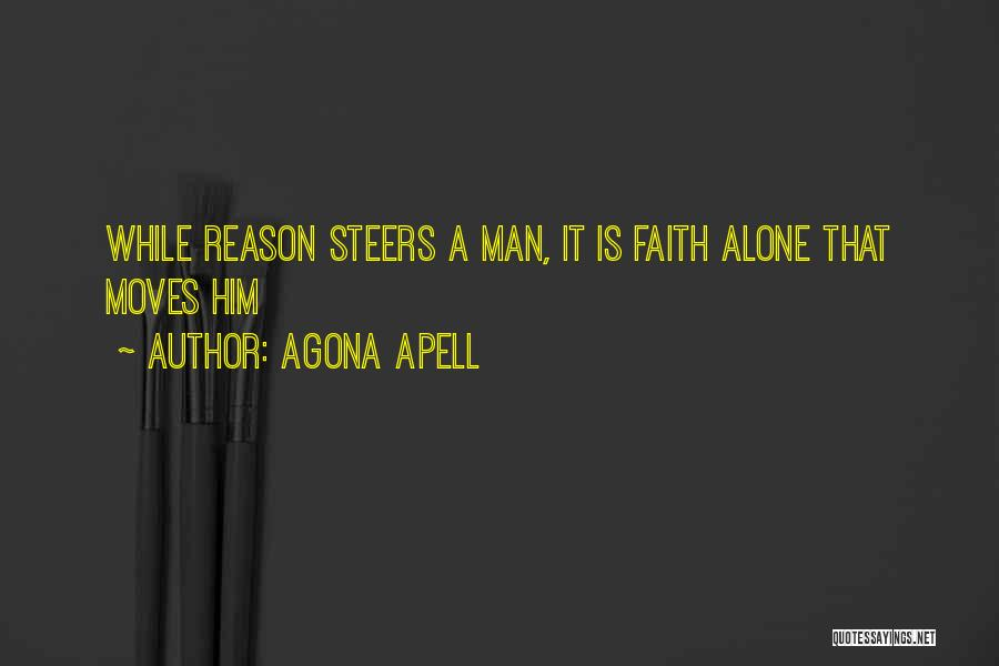 Faith Versus Reason Quotes By Agona Apell