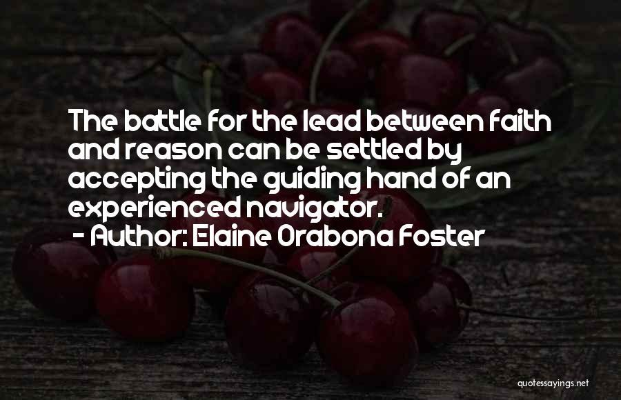 Faith Versus Reason Quotes By Elaine Orabona Foster
