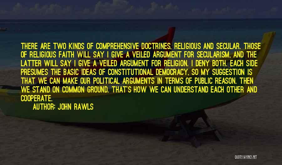 Faith Versus Reason Quotes By John Rawls