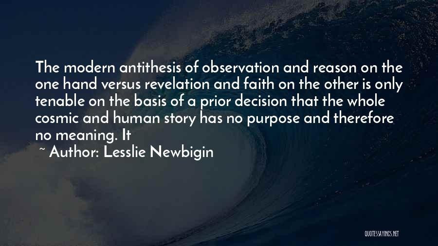 Faith Versus Reason Quotes By Lesslie Newbigin