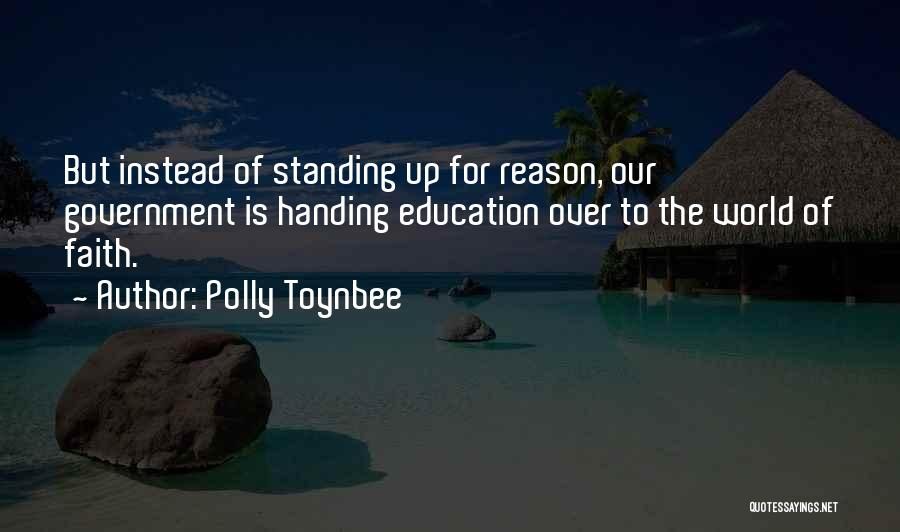 Faith Versus Reason Quotes By Polly Toynbee