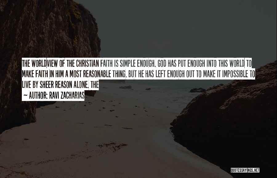 Faith Versus Reason Quotes By Ravi Zacharias