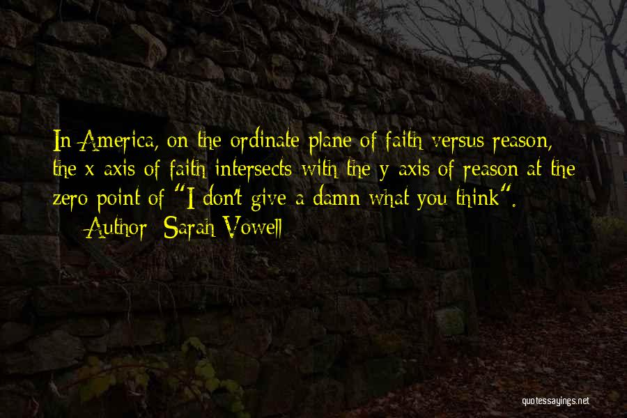 Faith Versus Reason Quotes By Sarah Vowell
