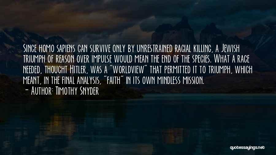 Faith Versus Reason Quotes By Timothy Snyder