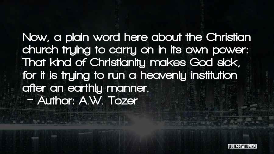 Faith When Sick Quotes By A.W. Tozer