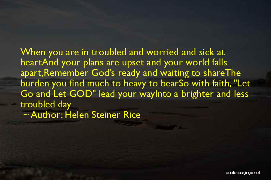 Faith When Sick Quotes By Helen Steiner Rice