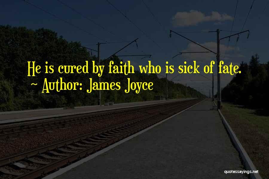 Faith When Sick Quotes By James Joyce