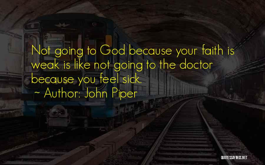 Faith When Sick Quotes By John Piper