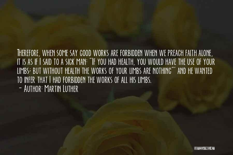 Faith When Sick Quotes By Martin Luther