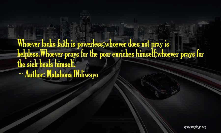 Faith When Sick Quotes By Matshona Dhliwayo