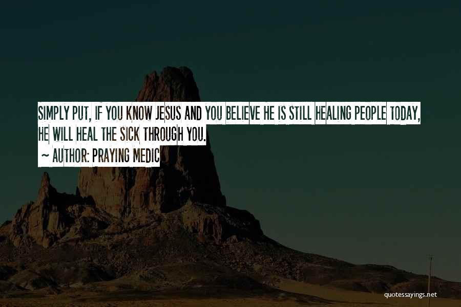 Faith When Sick Quotes By Praying Medic