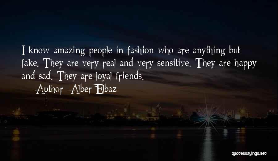 Fake Best Friends Quotes By Alber Elbaz