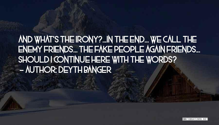 Fake Best Friends Quotes By Deyth Banger
