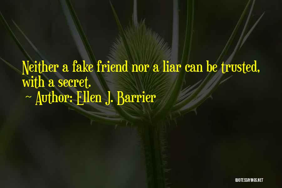 Fake Best Friends Quotes By Ellen J. Barrier