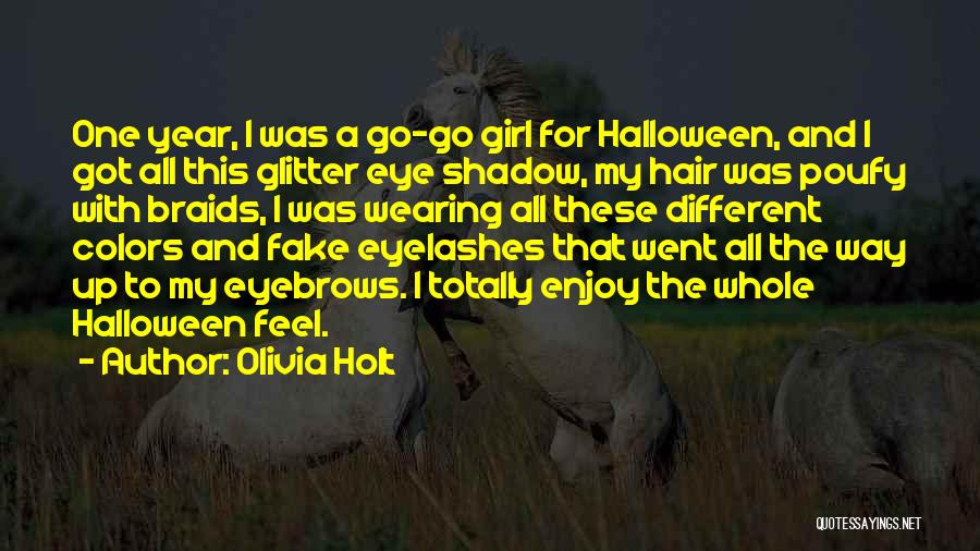 Fake Eyebrows Quotes By Olivia Holt