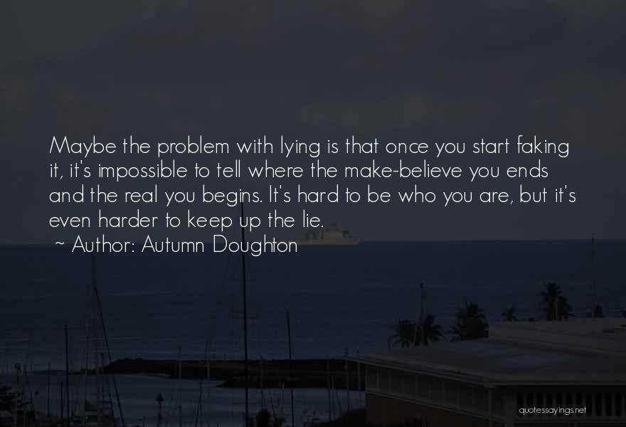 Faking Yourself Quotes By Autumn Doughton