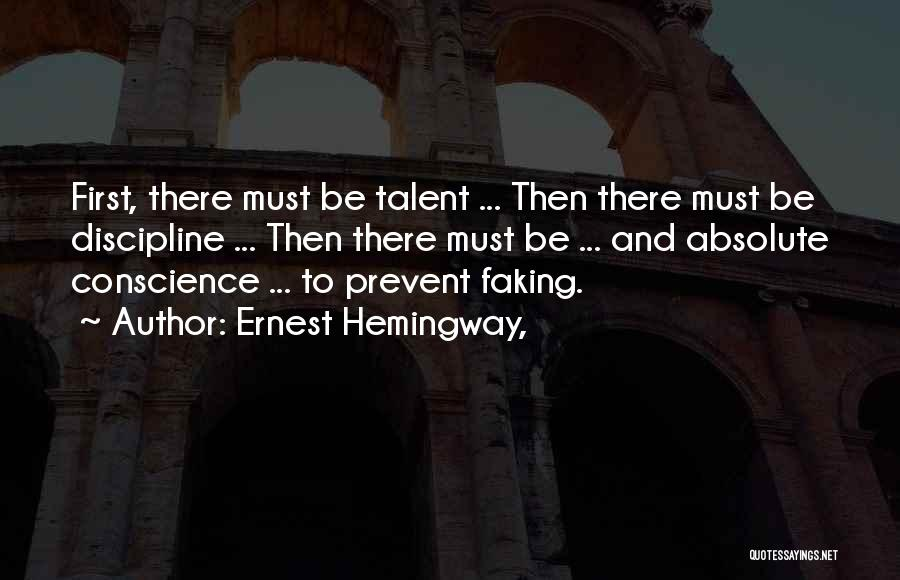 Faking Yourself Quotes By Ernest Hemingway,