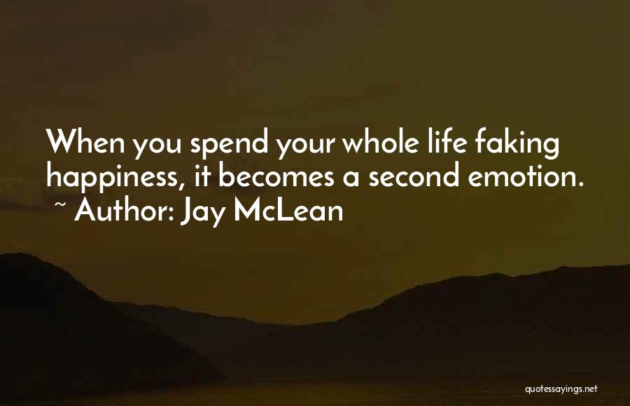 Faking Yourself Quotes By Jay McLean