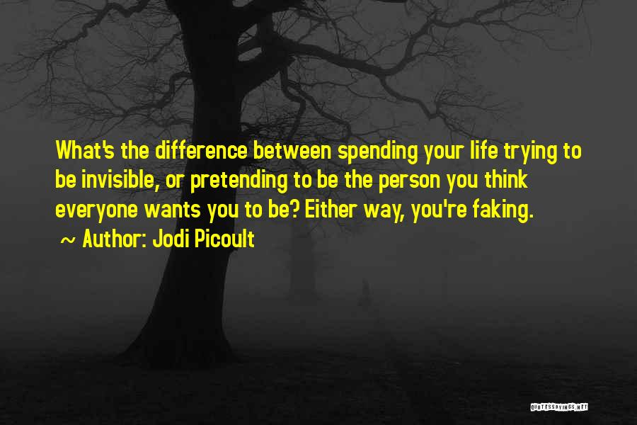 Faking Yourself Quotes By Jodi Picoult