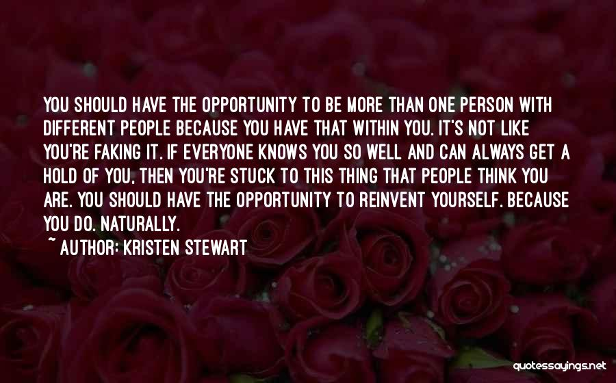 Faking Yourself Quotes By Kristen Stewart