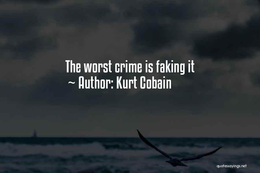 Faking Yourself Quotes By Kurt Cobain