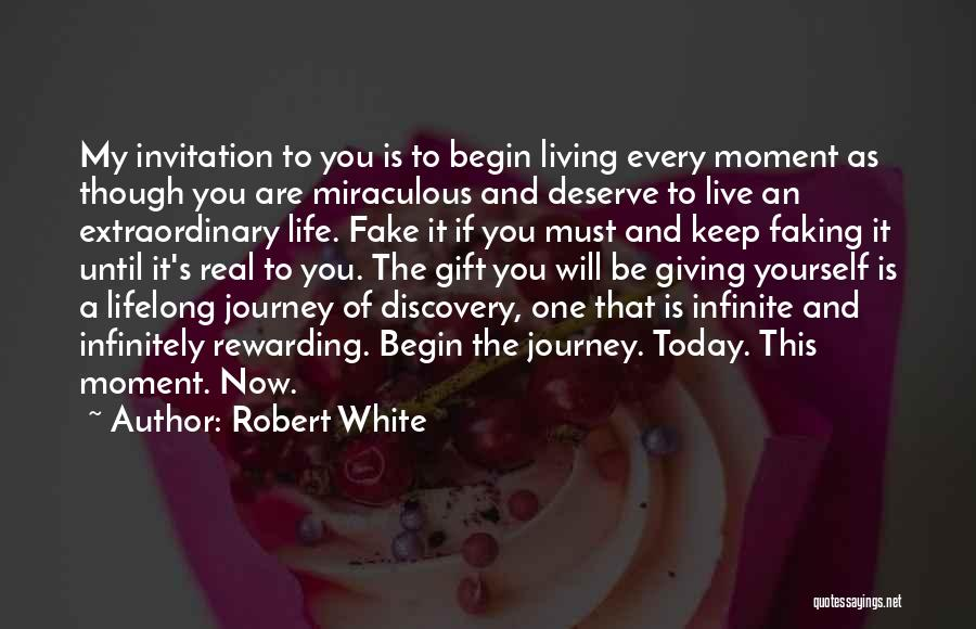Faking Yourself Quotes By Robert White
