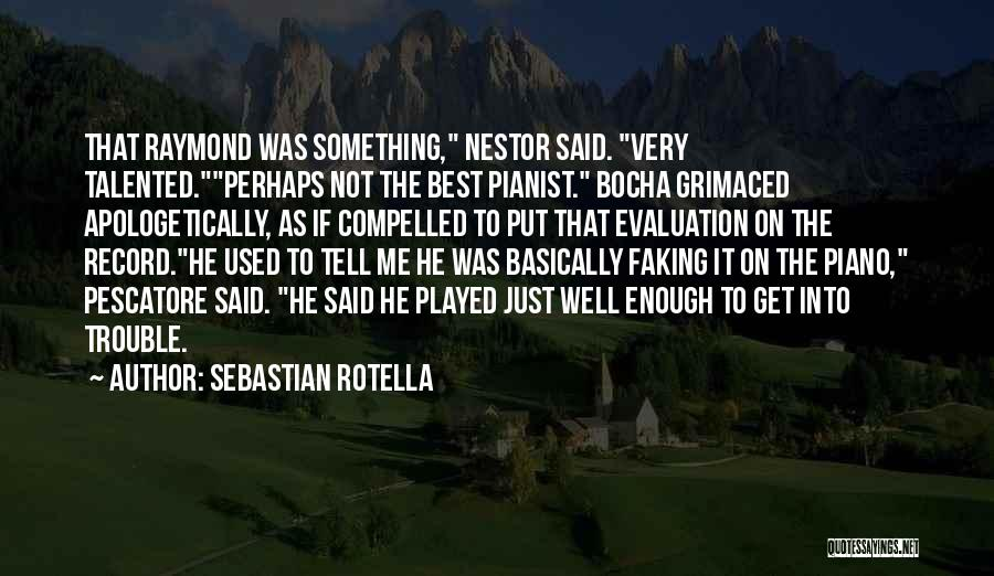 Faking Yourself Quotes By Sebastian Rotella