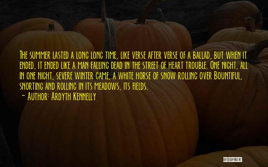 Fall And Winter Quotes By Ardyth Kennelly