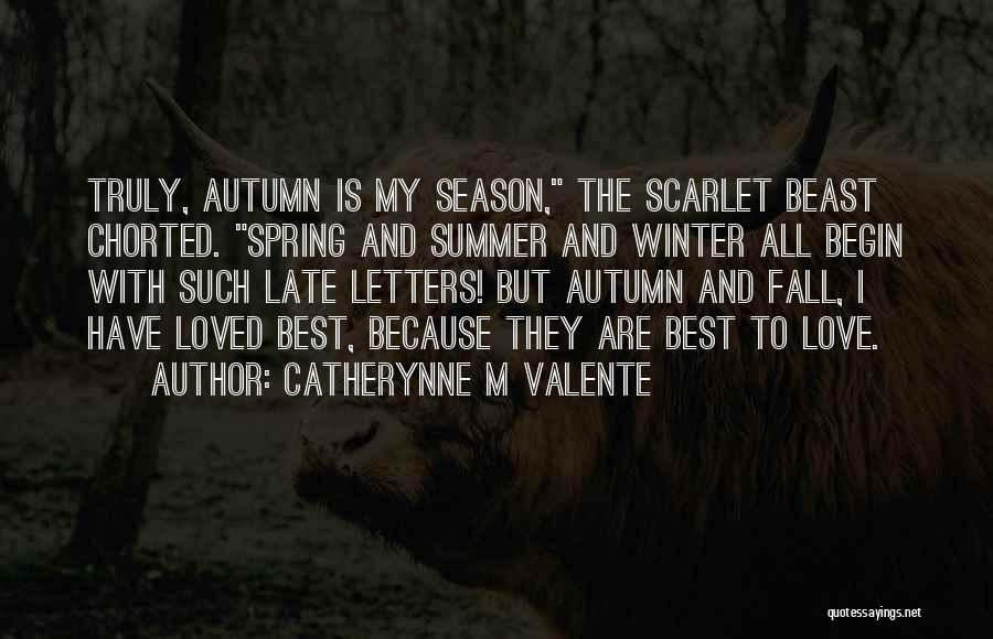 Fall And Winter Quotes By Catherynne M Valente