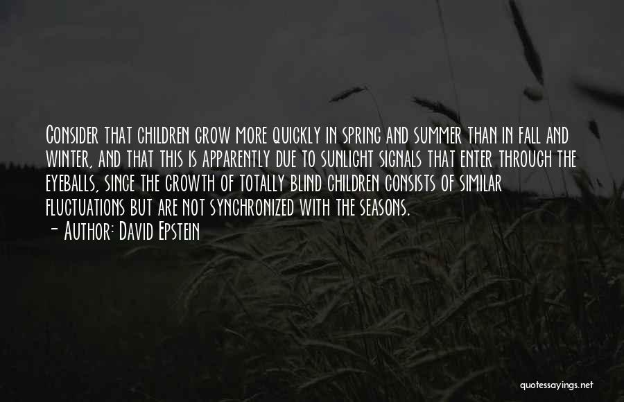 Fall And Winter Quotes By David Epstein