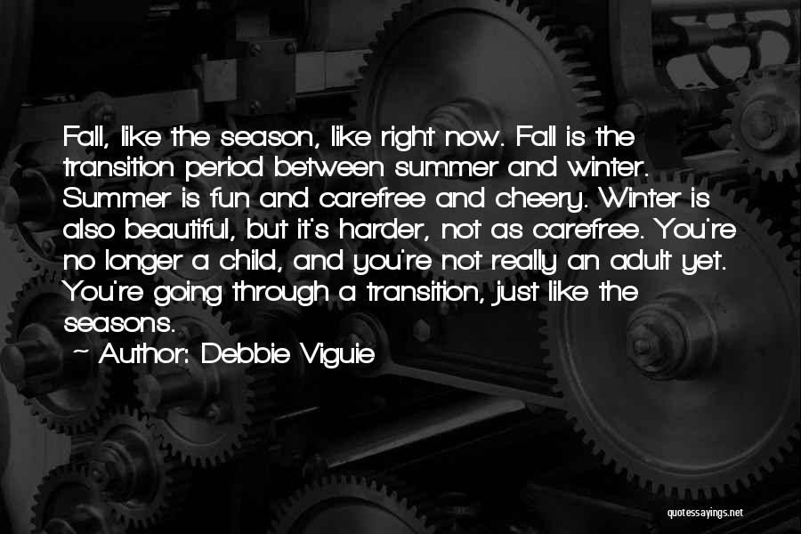 Fall And Winter Quotes By Debbie Viguie