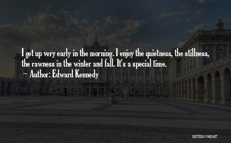 Fall And Winter Quotes By Edward Kennedy