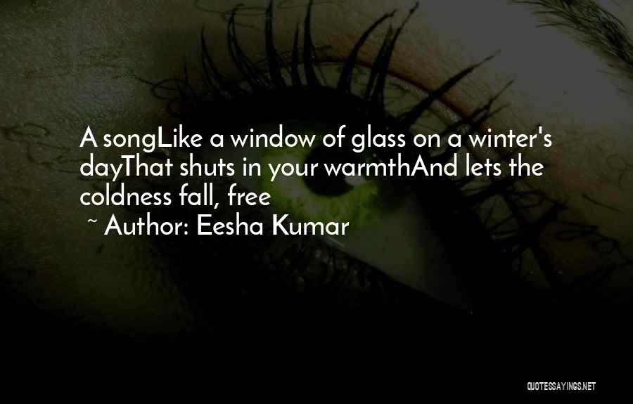 Fall And Winter Quotes By Eesha Kumar
