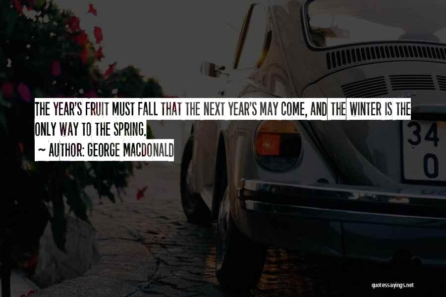 Fall And Winter Quotes By George MacDonald