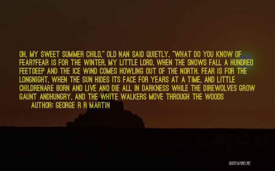 Fall And Winter Quotes By George R R Martin