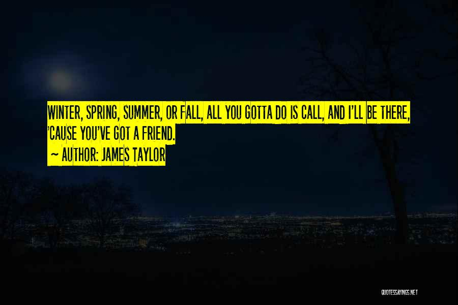 Fall And Winter Quotes By James Taylor