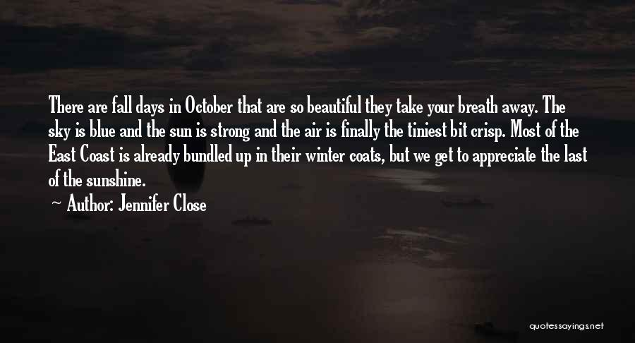Fall And Winter Quotes By Jennifer Close