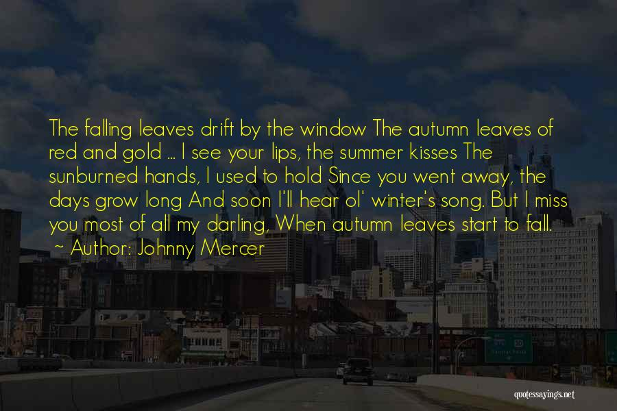 Fall And Winter Quotes By Johnny Mercer