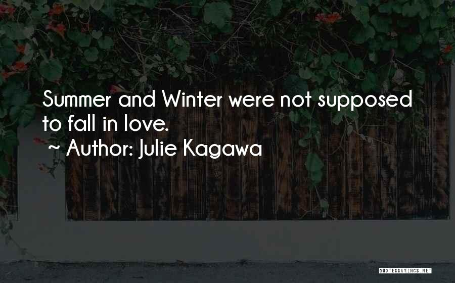 Fall And Winter Quotes By Julie Kagawa