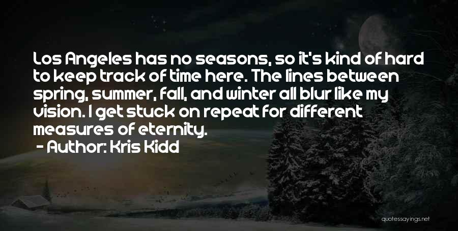Fall And Winter Quotes By Kris Kidd