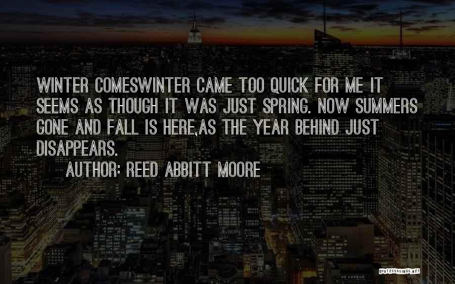 Fall And Winter Quotes By Reed Abbitt Moore