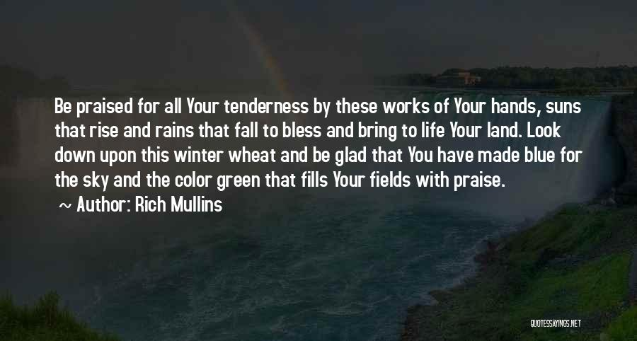 Fall And Winter Quotes By Rich Mullins