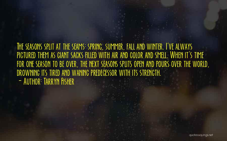 Fall And Winter Quotes By Tarryn Fisher