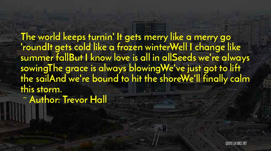 Fall And Winter Quotes By Trevor Hall