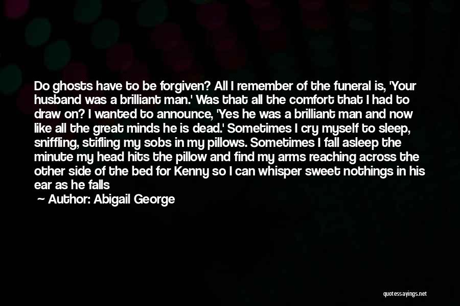 Fall Asleep In Your Arms Quotes By Abigail George