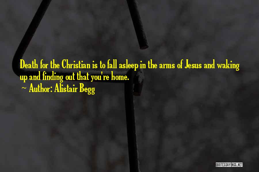 Fall Asleep In Your Arms Quotes By Alistair Begg