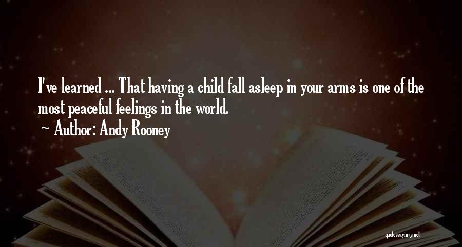 Fall Asleep In Your Arms Quotes By Andy Rooney