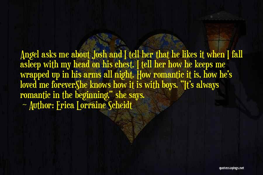 Fall Asleep In Your Arms Quotes By Erica Lorraine Scheidt