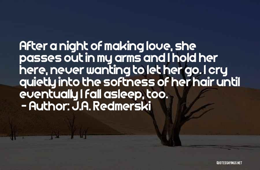 Fall Asleep In Your Arms Quotes By J.A. Redmerski